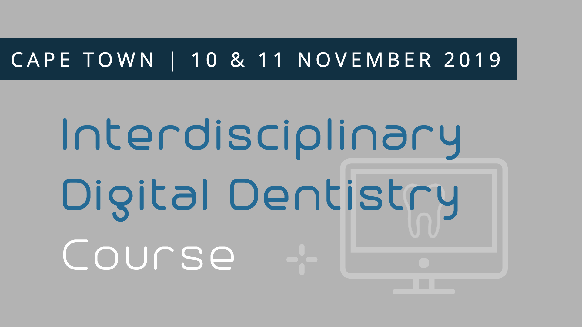 Interdisciplinary Digital Dentistry Course